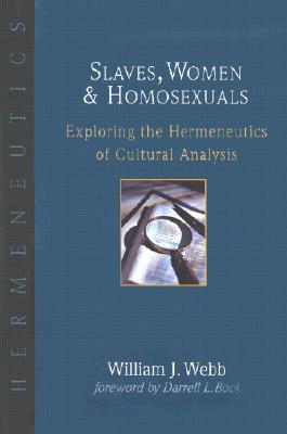 Slaves, Women Homosexuals : Exploring the Hermeneutics of Cultural Analysis