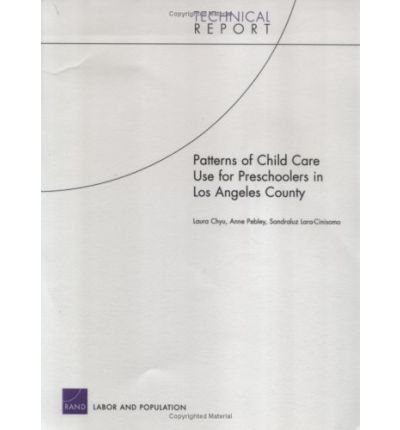 Patterns of Child Care Use for Preschoolers in Los Angeles C