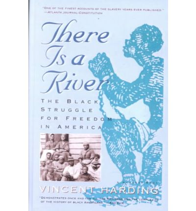 There is a river the black struggle for freedom in america