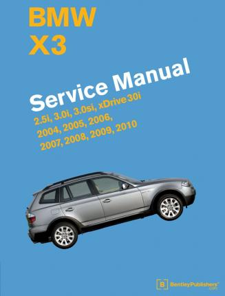 bmw x3 e83 service manual 2004 2005 2006 2007 2008. Black Bedroom Furniture Sets. Home Design Ideas