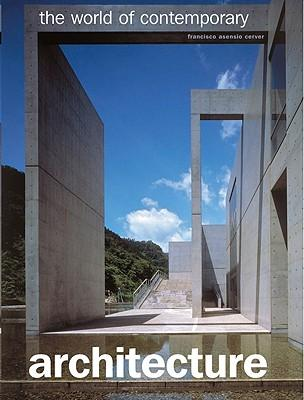 Bestseller Ebook kostenloser Download The World of Contemporary Architecture PDF by Francisco Asensio Cerver