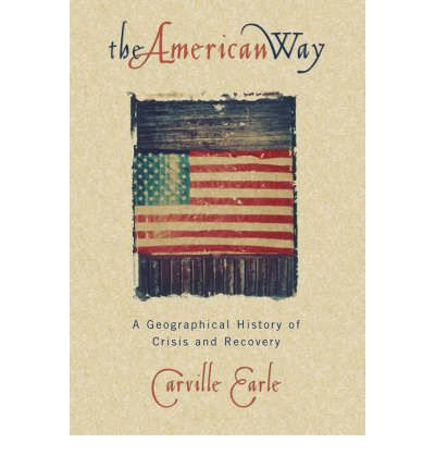 Free downloadable audio books for mp3 The American Way : A Geographical History of Crisis and Recovery PDF RTF