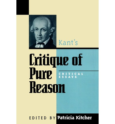 essays on kant critique of pure reason Browse and read kants critique of pure reason critical essays kants critique of pure reason critical essays only for you today discover your favourite kants critique.
