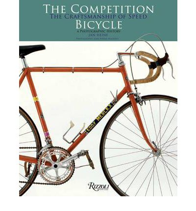 The Competition Bicycle: The Craftsmanship of Speed