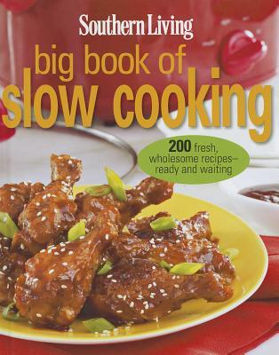 southern living big book of slow cooking editors of