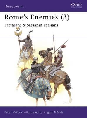 Rome's Enemies: Parthians and Sassanians No.3