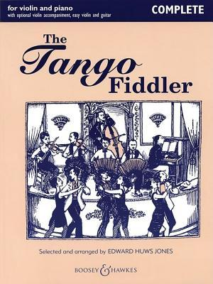 The Tango Fiddler - Complete : Violin and Piano