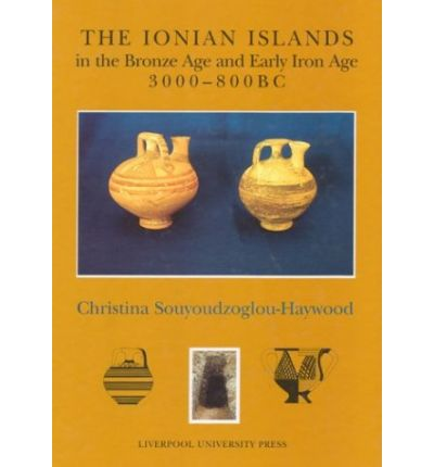 The Ionian Islands in the Bronze Age and Early Iron Age