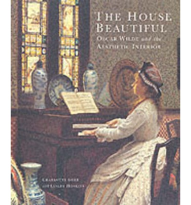 The house beautiful charlotte gere 9780853318187 for Art and decoration oscar wilde