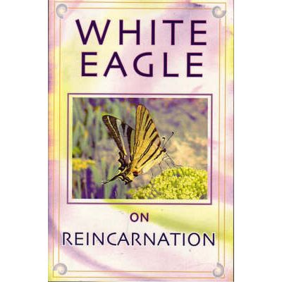White Eagle on Reincarnation