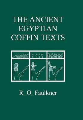 The Ancient Egyptian Coffin Texts: v. 1-3