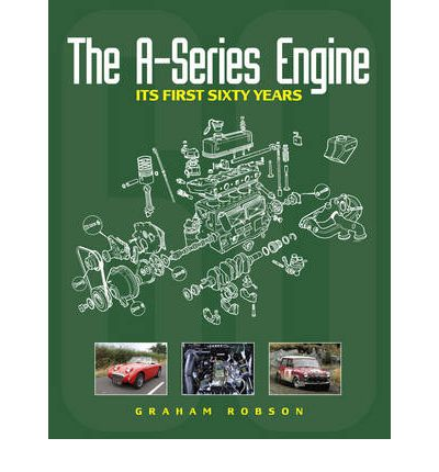 Books google free downloads The A-Series Engine : Its First Sixty Years PDF by Graham Robson