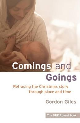 Comings and Goings : Retracing the Christmas Story Through Place and Time