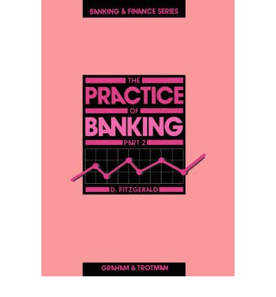 The Practice of Banking: Pt. 2