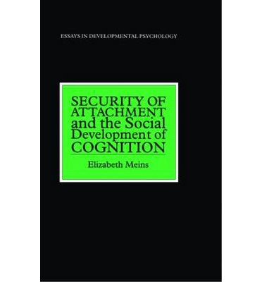 Security of Attachment and the Social Development of ...