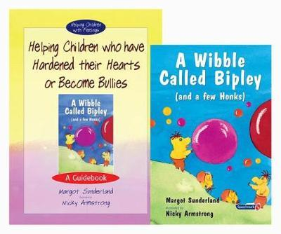 Helping Children Who Have Hardened Their Hearts or Become Bullies: AND Wibble Called Bipley (and a Few Honks)