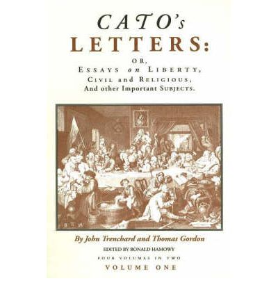 Cato  s Letters: v. 1: Essays on Liberty, Civil and Religious and Other Import...