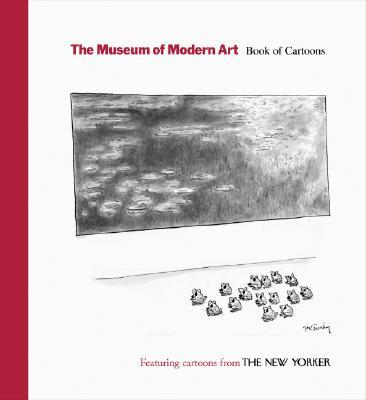 """The Museum of Modern Art: Featuring Cartoons from The """"New Yorker"""""""