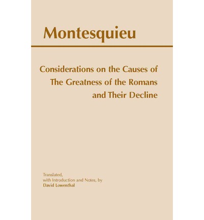 Considerations on the Causes of the Greatness of the Romans and Their Decline
