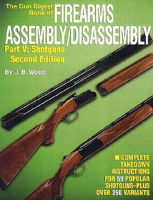 "The ""Gun Digest"" Book of Firearms Assembly/Disassembly: Shotguns Pt.5"