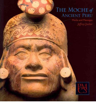 The Moche of Ancient Peru