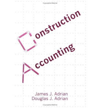 Construction Accounting : Financial, Managerial, Auditing and Tax