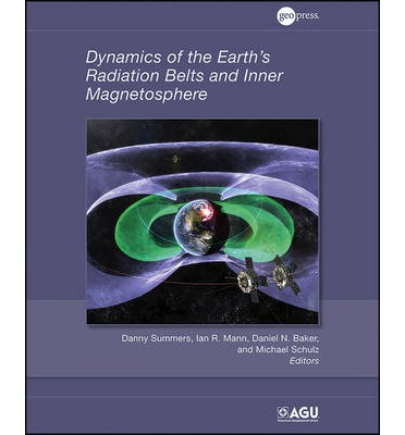 Textbooks for download free Dynamics of the Earths Radiation Belts and Inner Magnetosphere by Danny Summers, I. R. Mann, D. N. Baker, in Spanish 0875904890