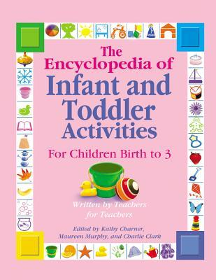 The Encyclopedia of Infant and Toddler Activities : For Children Birth to 3 Years