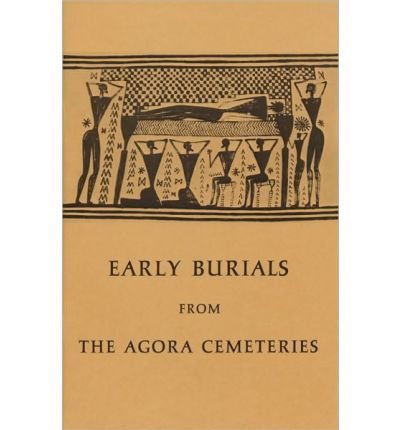 Early Burials from the Agora Cemeteries