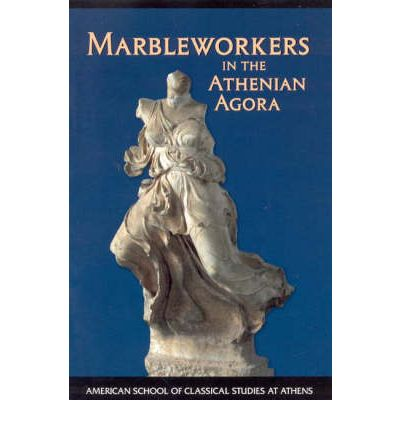 Marbleworkers in the Athenian Agora