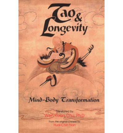 Tao & Longevity : Mind-body Transformation : an Original Discussion About Meditation and the Cultivation of Tao