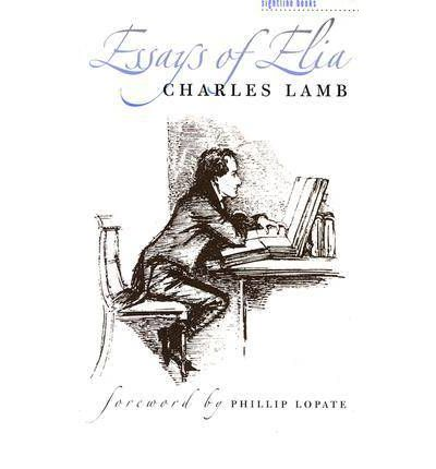 elia essays lamb Essays of elia user review - not available - book verdict lamb's elia essays originally appeared in london magazine in 1820 and proved so popular that the pieces were collected and released as a single volume in 1823.