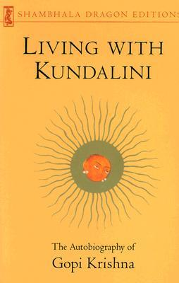 Living with Kundalini : Autobiography of Gopi Krishna