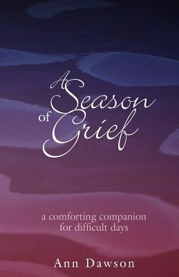 Season of Grief: A Comforting Companion for Difficult Days