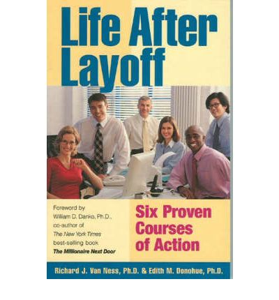 Life After Layoff: Six Proven Courses of Action  Paperback  by Van Ness, Rich...