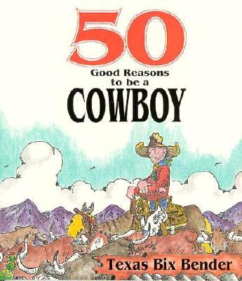 50 Good Reasons to be a Cowboy