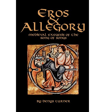 Eros and Allegory : Medieval Exegesis of the