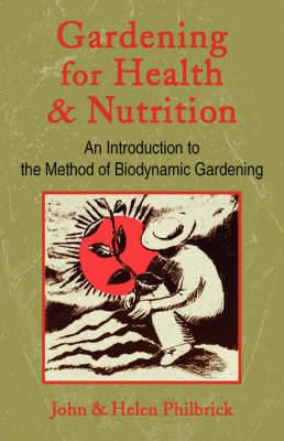 Gardening for Health and Nutrition : An Introduction to the Method of Biodynamic Gardening