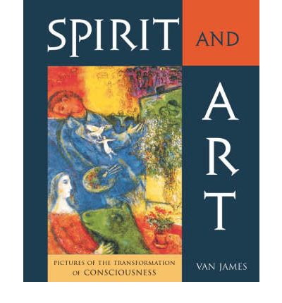 Spirit and Art : Pictures of the Transformation of Consciousness