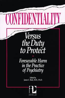 Confidentiality & the Duty to Warn: Ethical and Legal Implications for the Therapeutic Relationship