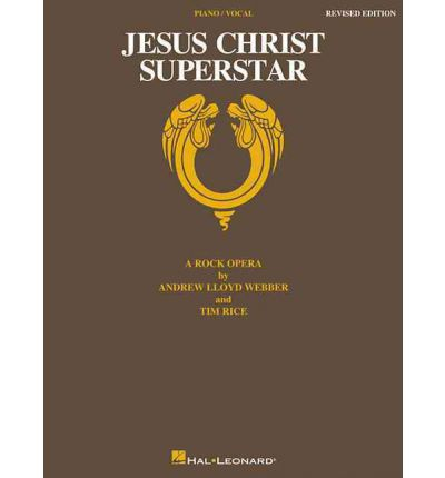 Jesus Christ Superstar -- A Rock Opera