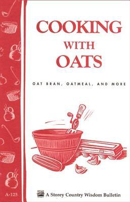 Cooking with Oats : Oat Bran, Oatmeal, and More