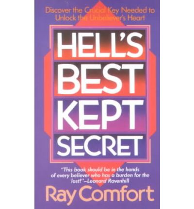 an analysis of christianity in hells best kept secret by ray comfort In hell's best kept secret, ray comfort stresses the fact that there can be no salvation without the law of god, and this is 100% biblical however, he teaches on his website that a sinner must turn from your sins to be saved, and this is 100% unbiblical the road to hell is paved with sincere intentions (proverb 14:12).