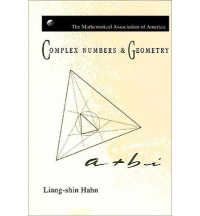 Complex Numbers And Geometry Liang Shin Hahn 9780883855102 border=