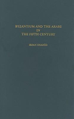 Byzantium and the Arabs in the Fifth Century