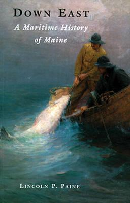 Down East : A Maritime History of Maine