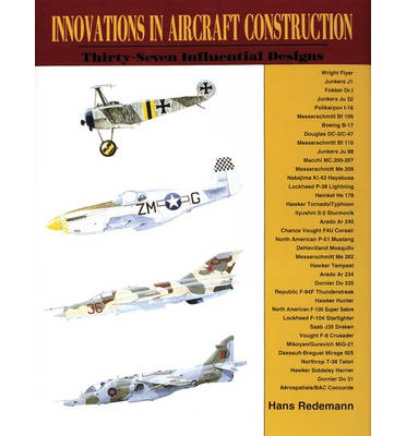 Innovations in Aircraft Construction : 37 Influential Designs