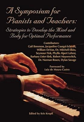 Ebook per il download gratuito di iPhone A Symposium for Pianists and Teachers : Strategies to Develop Mind and Body for Optimal Performance in Italian PDF by Gail Berenson, Jacqueline Csurgai-Schmitt,