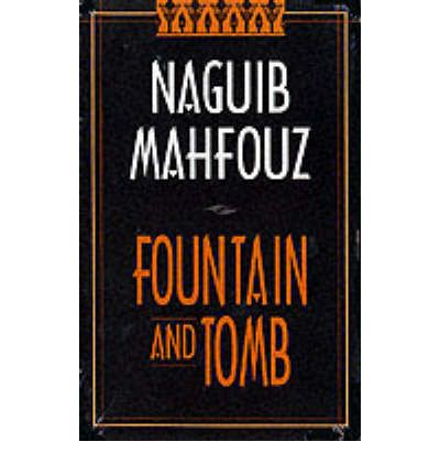 an analysis of the novel fountain and tomb by naguib mahfouz A political satire by naguib mahfouz naguib mahfouz wrote the beggar in a time in egypt when books or stories of a political nature were put under extreme censorship writers of that time had to carefully get their points across and not to put visible slants on government in the beggar, mahfouz.