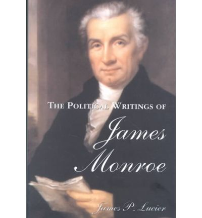 the political career of james monroe and his famous james monroe The papers of james monroe:  volume 5: 1802–1811 ed by daniel preston (review) brook poston  focused on monroe's early career, including his service.